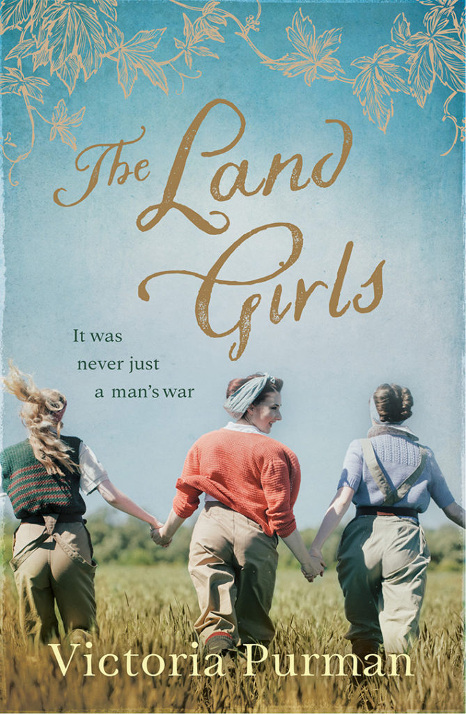 The Land Girls by Victoria Purman.